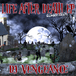 DJ VENGEANCE - Life After Death EP (Front Cover)