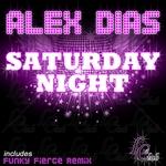 DIAS, Alex - Saturday Night (Front Cover)