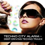 Techno City Alarm - Deep Driving Techno Traxx