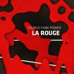 TAURUS FUNK POWER - La Rouge (Front Cover)