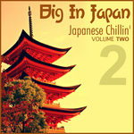 VARIOUS - Big In Japan Vol 2 - Japanese Chillin' (Front Cover)