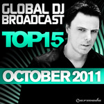 VARIOUS - Global DJ Broadcast Top 15 October 2011 (Front Cover)