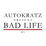 AUTOKRATZ - Bad Life Vol 1 (Front Cover)