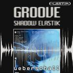 UEBERSCHALL - Groove Shadow Elastik (Sample Pack Elastik Soundbank) (Front Cover)