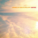 GNOMES OF KUSH/CHILLAX'N - Sun Pool (Front Cover)