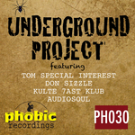 TOM SPECIAL INTEREST/DON SIZZLE/KULTE 7AST KLUB/AUDIOSOUL - Underground Project (Front Cover)