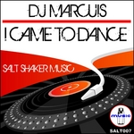 DJ MARCUIS - I Came To Dance (Front Cover)