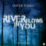 FORKS, Jasper - River Flows In You (The vocal mixes) (Front Cover)