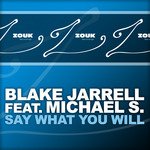 JARELL, Blake feat MICHAEL S - Say What You Will (Front Cover)