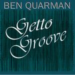 QUARMAN, Ben - Getto Groove (Front Cover)