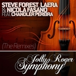 FOREST, Steve/LAERA/NICOLA FASANO feat CHANDLER PEREIRA - Jolly Roger Symphony (The remixes) (Front Cover)