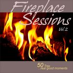 Fireplace Sessions Vol 2 - 50 Trax - Real Good Moments