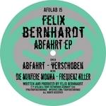 BERNHARDT, Felix - Abfahrt EP (Front Cover)