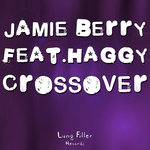BERRY, Jamie feat HAGGY - Crossover EP (Front Cover)