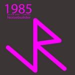 NOISEBUILDER - 1985 EP (Front Cover)
