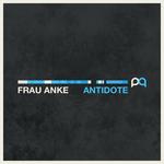 FRAU ANKE - Antidote (Front Cover)