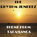 RHYTHM JUNKEEZ - Theme From Talamanca (Front Cover)