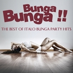 VARIOUS - Bunga Bunga!! (The Best Of Italo Bunga Bunga Party Hits) (Front Cover)