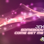 JINX - Somebody Come Get Me (Front Cover)