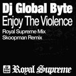 DJ GLOBAL BYTE - Enjoy The Violence (Front Cover)