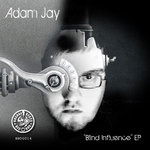 JAY, Adam - Blind Influence EP (Front Cover)