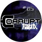 Corrupt Redux #5