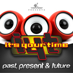 It's Your Time: Past Present & Future (unmixed tracks)