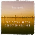 Liebe Detail Spezial (Selected Remixes)