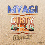 MYAGI - Dirty Girls (The Remixes) (Front Cover)