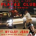 RAPPIN 4 TAY feat WYCLEF JEAN - Playaz Club (Front Cover)