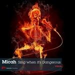 MICAH feat TOMOMI UKUMORI - Sing When It's Dangerous (Front Cover)