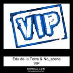 EDU DE LA TORRE & NO SCENE - VIP (Front Cover)