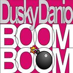 DUSKY DANIO - Boom Boom (Front Cover)