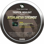 TROPICAL HIGHLIGHT - Interplanetary Experiment (Front Cover)