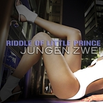 ZWEI, Jungen - Riddle Of Little Prince (Front Cover)