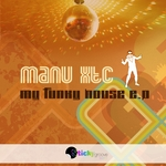 MANU XTC - My Funky House EP (Front Cover)