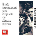 BORIS LARRAMENDI Y LA ORQUESTA DE ALONSO BROWN - La Rumba De Pau (Front Cover)