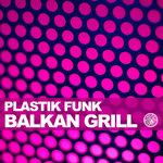 PLASTIK FUNK - Balkan Grill (Front Cover)