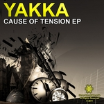 YAKKA - Cause Of Tension EP (Front Cover)