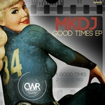 MKDJ - Good Times EP (Front Cover)