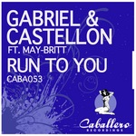 GABRIEL & CASTELLON feat MAY BRITT - Run To You (Front Cover)