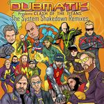 DUBMATIX - Presents Clash Of The Titans (The System Shakedown Remixes) (Front Cover)