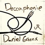 GREENX, Daniel - Deccaphonie (Front Cover)