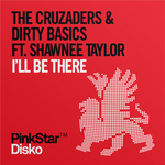 CRUZADERS, The & DIRTY BASICS feat SHAWNEE TAYLOR - I'll Be There (Front Cover)