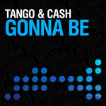 TANGO & CASH - Gonna Be (Front Cover)