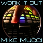 MUCCI, Mike - Work It Out (Front Cover)