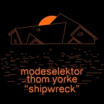 MODESELEKTOR/THOM YORKE - Shipwreck (Front Cover)