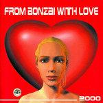 VARIOUS - From Bonzai With Love 2000 (Front Cover)