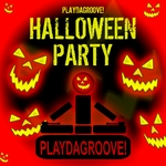 RIVAS, Jason/VARIOUS - Playdagroove! Halloween Party (Front Cover)