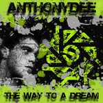 ANTHONYDEE - The Way To A Dream (Front Cover)